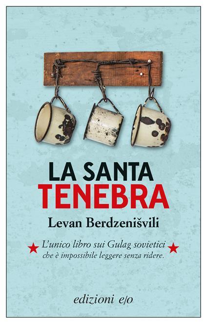 La santa tenebra - Francesco Peri,Levan Berdzenisvili - ebook