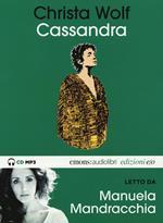 Cassandra letto da Manuela Mandracchia. Audiolibro. CD Audio formato MP3. Ediz. integrale