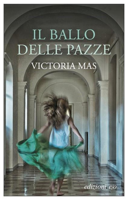 Il ballo delle pazze - Victoria Mas - copertina