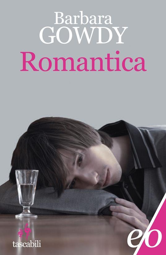 Romantica - Barbara Gowdy,Claudia Valeria Letizia - ebook