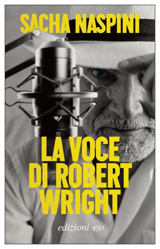 La voce di Robert Wright - Sacha Naspini - copertina
