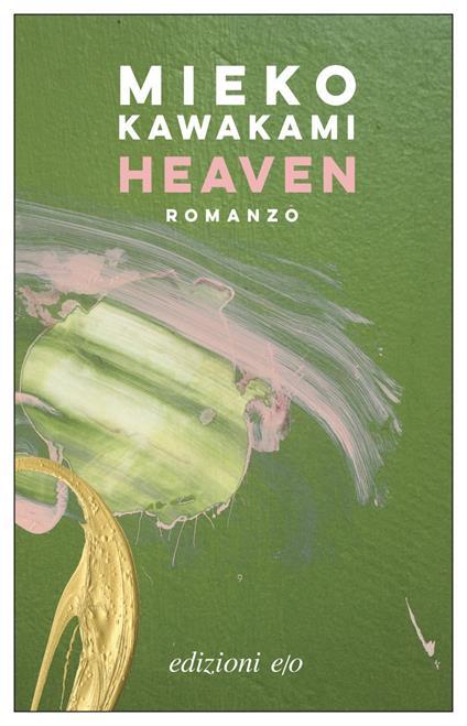 Heaven - Mieko Kawakami,Gianluca Coci - ebook