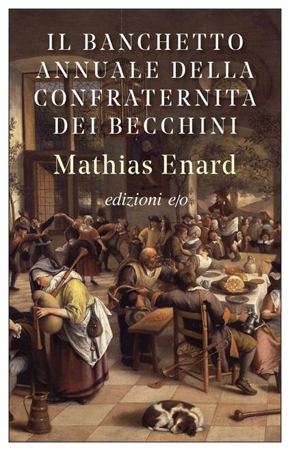 Il banchetto annuale della confraternita dei becchini - Mathias Énard,Yasmina Mélaouah - ebook