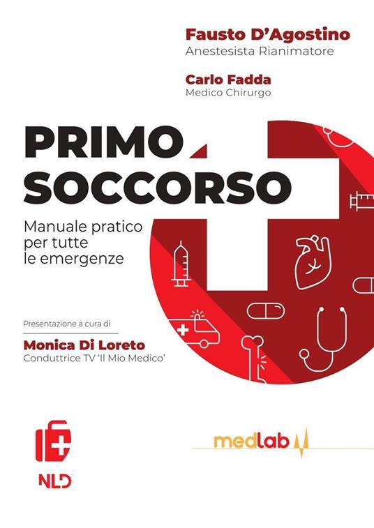Primo soccorso. Manuale pratico per tutte le emergenze - Fausto D'agostino,Carlo Fadda - copertina