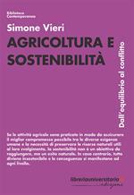 Agricoltura e sostenibilità. Dall'equilibrio al conflitto