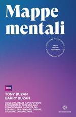 Mappe mentali. Come utilizzare il più potente strumento di accesso alle straordinarie capacità del cervello per pensare, creare, studiare, organizzare