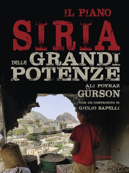 Il piano Siria delle grandi potenze - Ali Poyraz Gürson - ebook