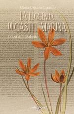 La leggenda di Castel Marina. I fiori di Elisabetta