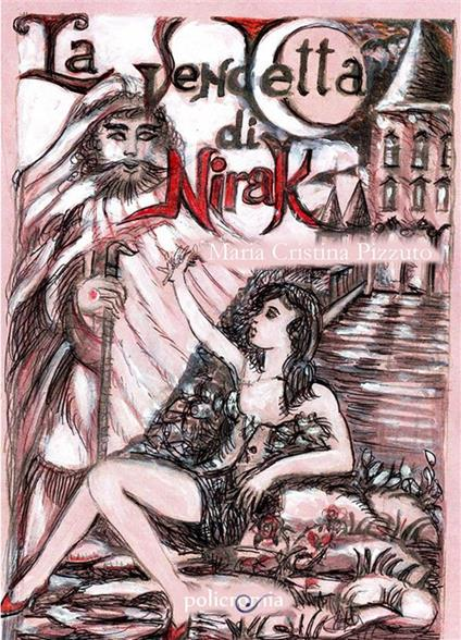 La vendetta di Nirak - Maria Cristina Pizzuto - ebook