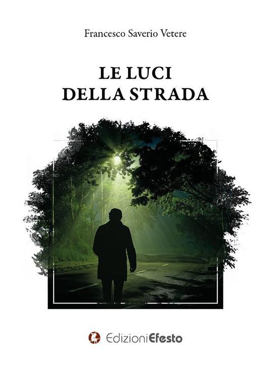 Le luci della strada - Francesco Saverio Vetere - copertina