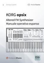 KORG opsix Altered FM Synthesizer. Manuale operativo espanso