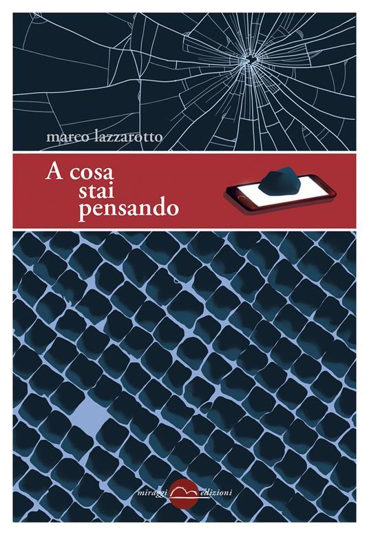 A cosa stai pensando - Marco Lazzarotto - copertina