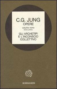 Opere. Vol. 9\1: Gli archetipi e l'Inconscio collettivo. - Carl Gustav Jung - copertina