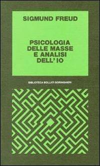 Psicologia delle masse e analisi dell'Io - Sigmund Freud - copertina
