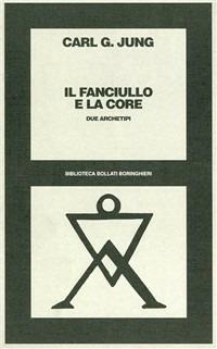 Il fanciullo e la core: due archetipi - Carl Gustav Jung - copertina