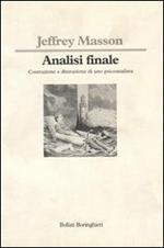Analisi finale. Costruzione e distruzione di uno psicoanalista