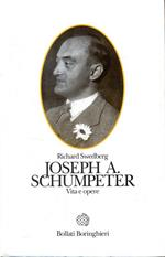 Joseph A. Schumpeter. Vita e opere