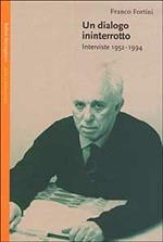 Un dialogo ininterrotto. Interviste 1952-1994