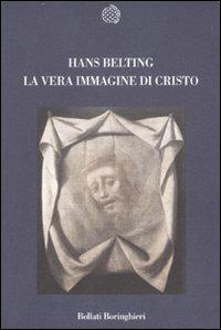 La vera immagine di Cristo - Hans Belting - copertina