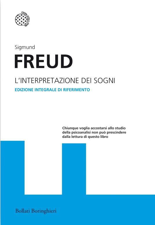L' interpretazione dei sogni. Ediz. integrale - Sigmund Freud - 2