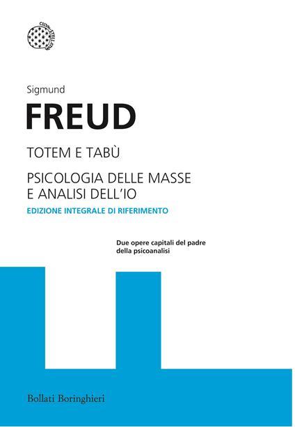 Totem e tabù-Psicologia delle masse e analisi dell'io. Ediz. integrale - Sigmund Freud - copertina