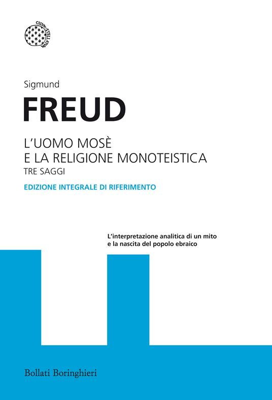 L' uomo Mosè e la religione monoteistica. Tre saggi. Ediz. integrale - Sigmund Freud - copertina