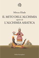 Il mito dell'alchimia seguito da L'alchimia asiatica