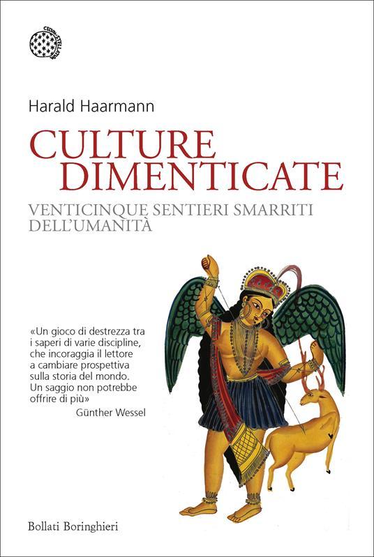 Culture dimenticate. Venticinque sentieri smarriti dell'umanità - Harald Haarmann - copertina