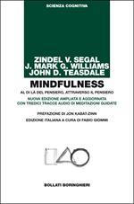 Mindfulness. Al di là del pensiero, attraverso il pensiero. Ediz. ampliata. Con tredici tracce audio di meditazioni guidate