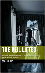 The Veil Lifted / Modern Developments of Spirit Photography