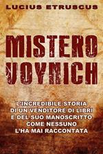 Mistero Voynich. Come nessuno l'ha mai raccontato