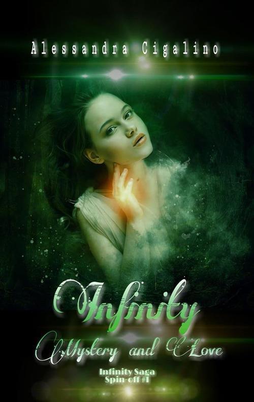 Mystery and love. Infinity. Spin-off - Alessandra Cigalino - ebook