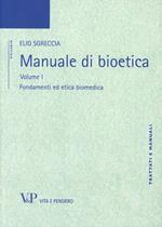 Manuale di bioetica. Vol. 1: Fondamenti ed etica biomedica.