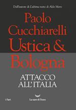 Ustica & Bologna. Attacco all'Italia