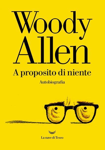A proposito di niente - Alberto Pezzotta,Woody Allen - ebook
