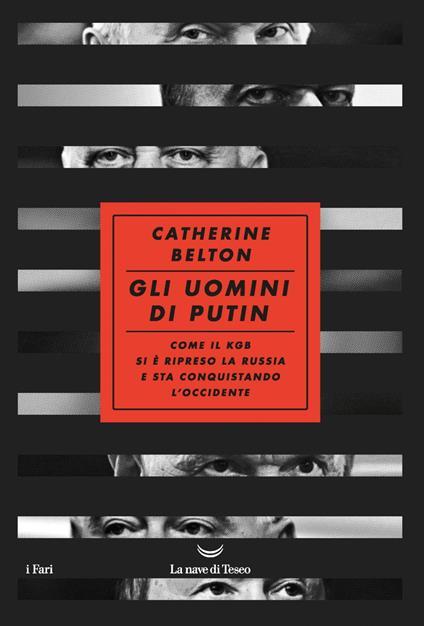 Gli uomini di Putin. Come il KGB si è ripreso la Russia e sta conquistando l'Occidente - Alberto Cristofori,Catherine Belton - ebook