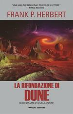 La rifondazione di Dune. Il ciclo di Dune. Vol. 6