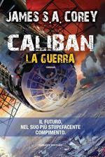 Caliban. La guerra. The Expanse. Vol. 2