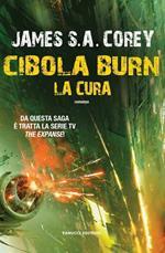 La cura. Cibola Burn. The Expanse. Vol. 4