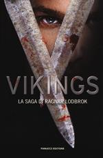 Vikings. La saga di Ragnar Lodbrok