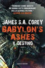 Il destino. Babylon's ashes. The Expanse. Vol. 6