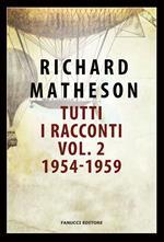 Tutti i racconti. Vol. 2: 1954-1959.