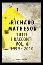 Tutti i racconti. Vol. 4: 1999-2010.