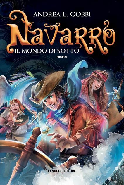 Navarro. Il mondo di sotto. Vol. 1 - Andrea L. Gobbi - copertina