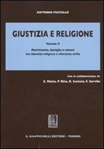 Giustizia e religione. Vol. 2: Matrimonio, famiglia e minori tra identità religiosa e rilevanza civile.