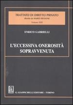 L' eccessiva onerosità sopravvenuta. Estratto da «Trattato di diritto privato» diretto da Mario Bessone. Volume XIII - Tomo VIII