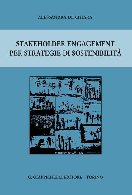 Stakeholder engagement per strategie di sostenibilità - Alessandra De Chiara - ebook