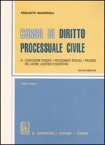 Corso di diritto processuale civile. Ediz. minore. Vol. 3: L'esecuzione forzata, i procedimenti speciali, i processi del lavoro, locatizio e societario.