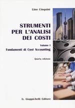 Strumenti per l'analisi dei costi. Vol. 1: Fondamenti di cost accounting.