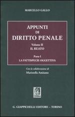 Appunti di diritto penale. Vol. 2\1: Il reato. La fattispecie oggettiva.